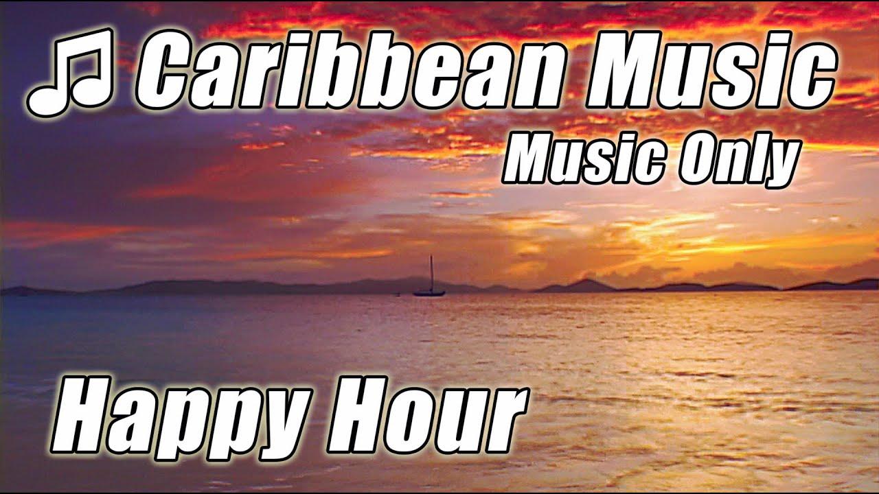 Caribbean Island Music Relaxing Happy Hour Instrumental Tropical Beach Songs