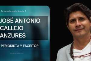 """El periodista y escritor José Antonio Callejo Anzures en entrevista """"De la A a la Z"""""""