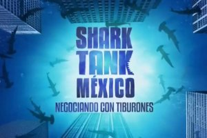 Preparan el primer episodio de Shark Tank México sobre negocios turísticos
