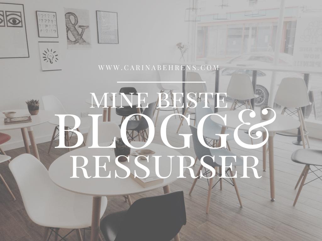 Mine beste bloggressurser - Carina Behrens, carinabehrens.com
