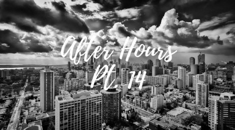 after hours - numb pt. 14