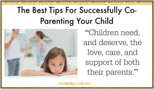 The Best Tips For Successfully Co-Parenting Your Child