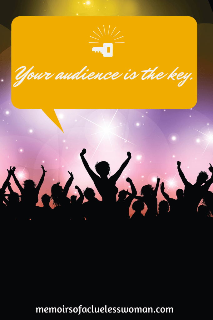 your audience is the key