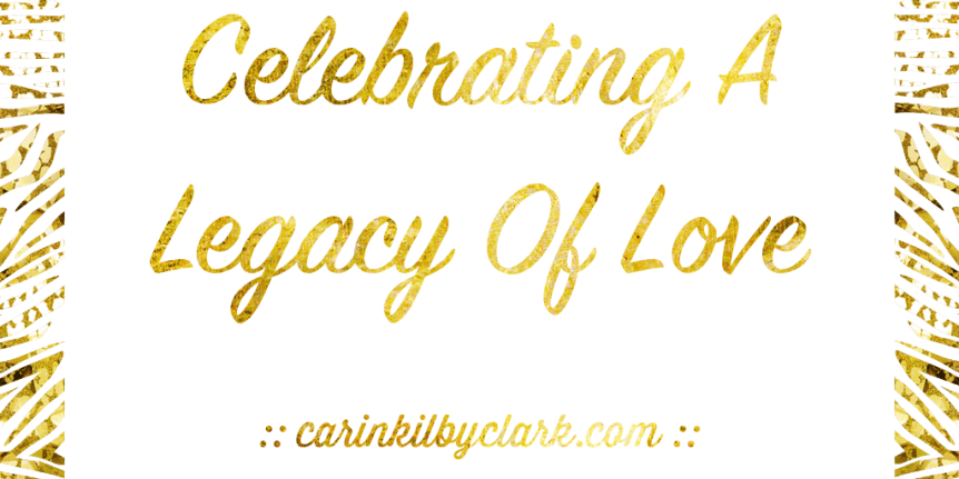 celebrating a legacy of love
