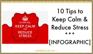 10 Tips to Keep Calm & Reduce Stress [Infographic] via @carinkilbyclark