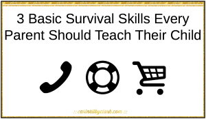 3 Basic Survival Skills Every Parent Should Teach Their Child via @carinkilbyclark