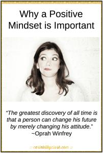 Why a Positive Mindset is Important via @carinkilbyclark