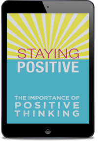 Staying Positive: The Power of Positive Thinking