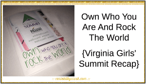 Own Who You Are And Rock The World {Virginia Girls' Summit Recap}