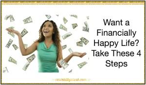 Want a Financially Happy Life? Take These 4 Steps via @carinkilbyclark