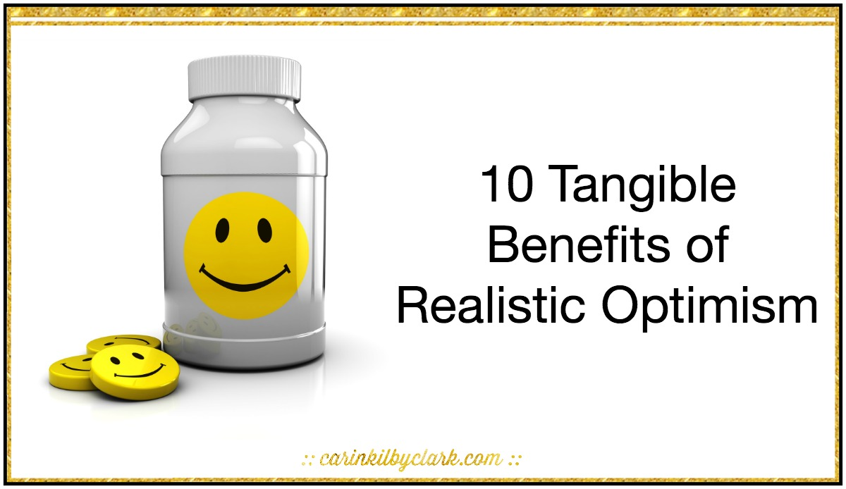 10 Tangible Benefits of Realistic Optimism