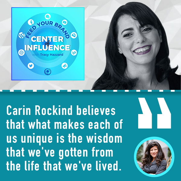 Carin Rockind on Feed Your Brand: Center Of Influence Podcast