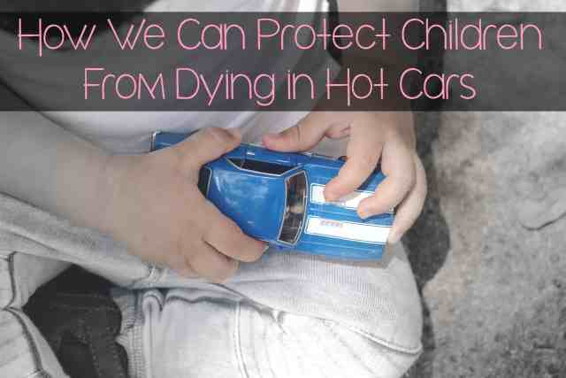How We Can Protect Children From Dying in Hot Cars