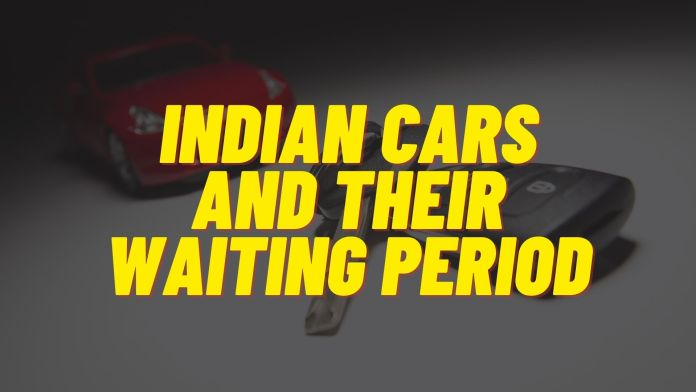 Indian Cars Waiting Period