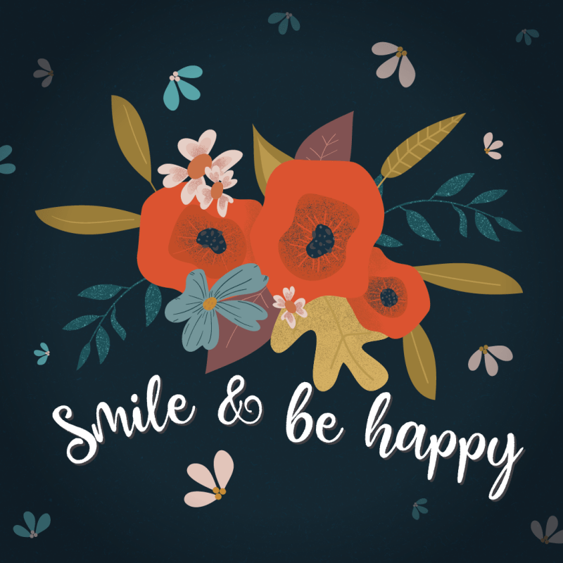 I created this print to remind myself that sometimes a simple smile can make a day a seem a whole lot better.
