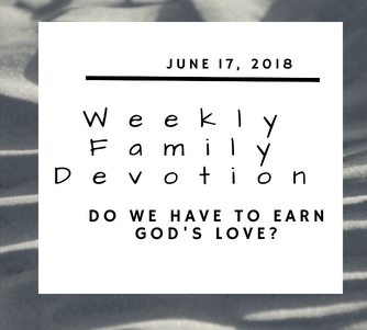 Do we have to earn God's love?