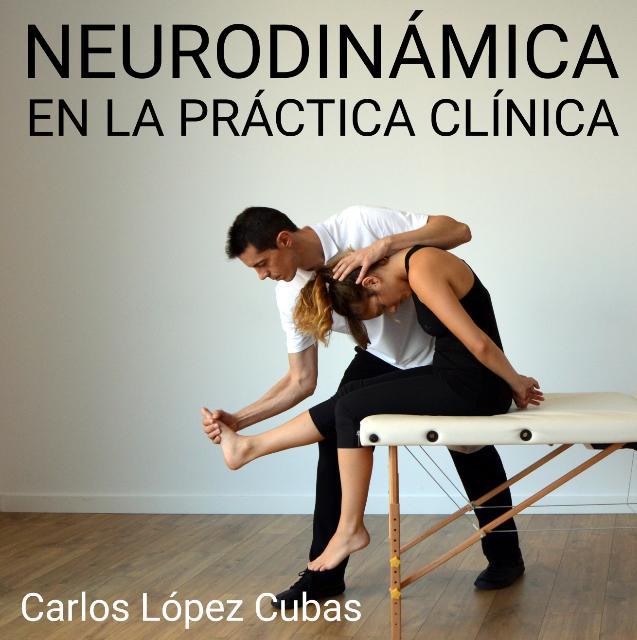 Neurodinámica en la Práctica Clínica Carlos López Cubas