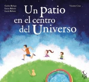 Portada Un patio en el centro del universo, un libro especial para padres