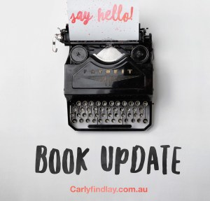 "Image of a typewriter, with a piece of paper sticking out of it that says ""say hello"". ""Book update"" and carlyfindlay.com.au are also written below the typewriter."