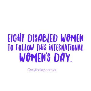 Meme that reads 'eight disabled women you need to follow this international women's day""