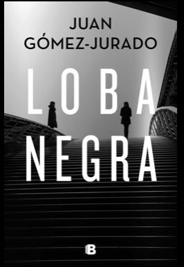 Loba negra de Juan Gómez Jurado