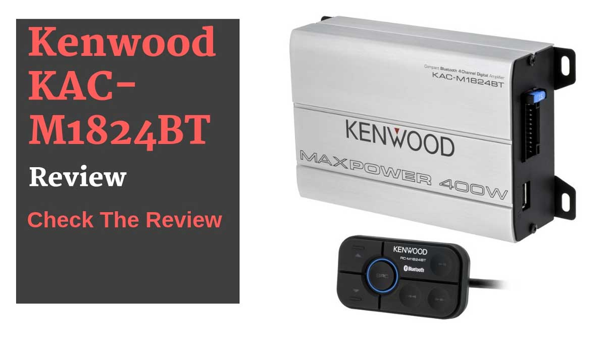Kenwood KAC-M1824BT Review | Small Amplifier For Car Speakers