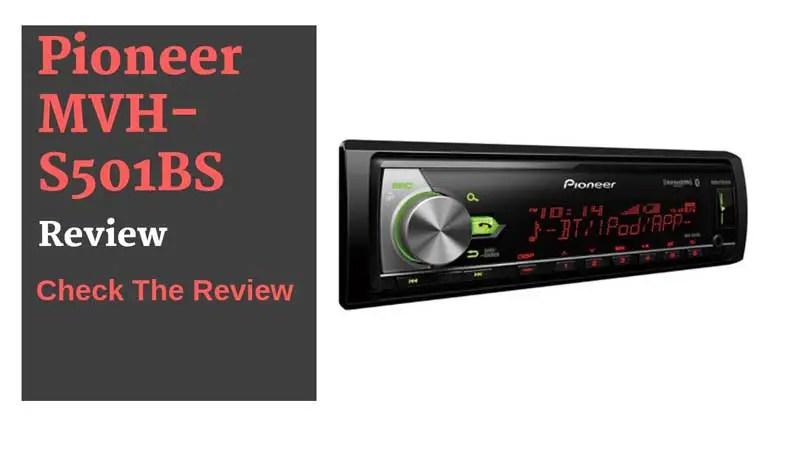 Pioneer MVH-S501BS Review | Best Single Din Head Unit
