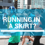 Run Chat:  Running in a Skirt?