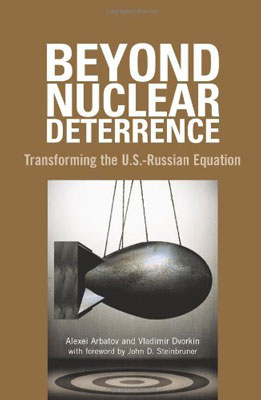 Beyond Nuclear Deterrence: Transforming the U.S.–Russian Equation - Carnegie Moscow Center - Carnegie Endowment for International Peace