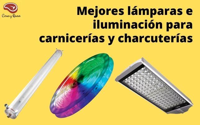 Mejores lámparas e iluminación para carnicerías y charcuterías