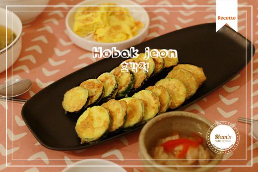 Hobak-jeon, plat d'accompagnement coréen avec courgette