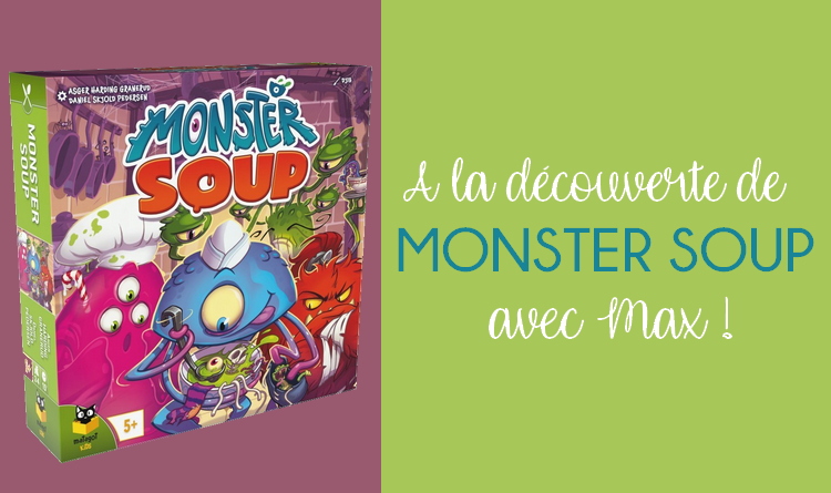 Monster Soup – L'Avis de Max – Matagot Kids