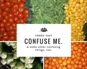 Foods I do not understand