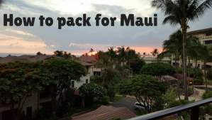 How to pack for Maui
