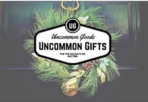 Uncommonly good Uncommon Goods