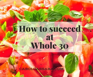 How to succeed on the Whole 30