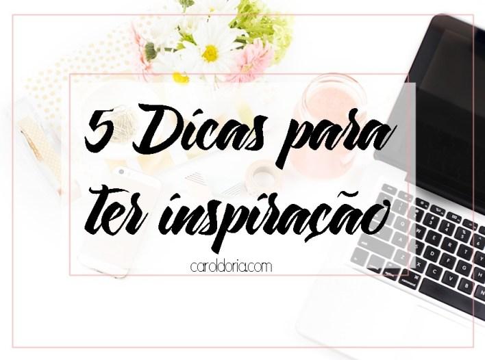 5dicaspraterinspiraracao-blognareal