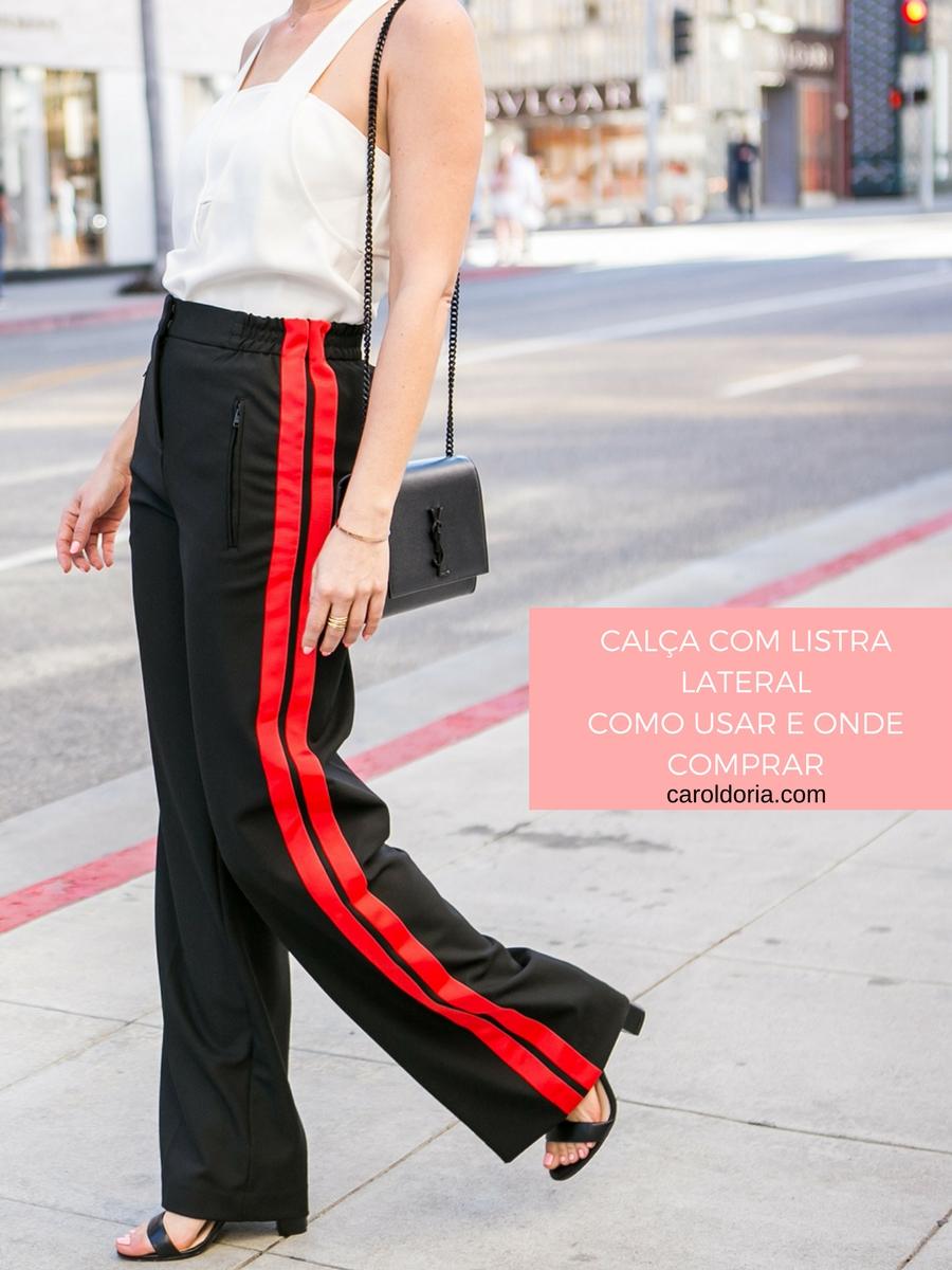 Como usar e Onde comprar  Calça com Listra Lateral – Carol Doria e455339d73adb