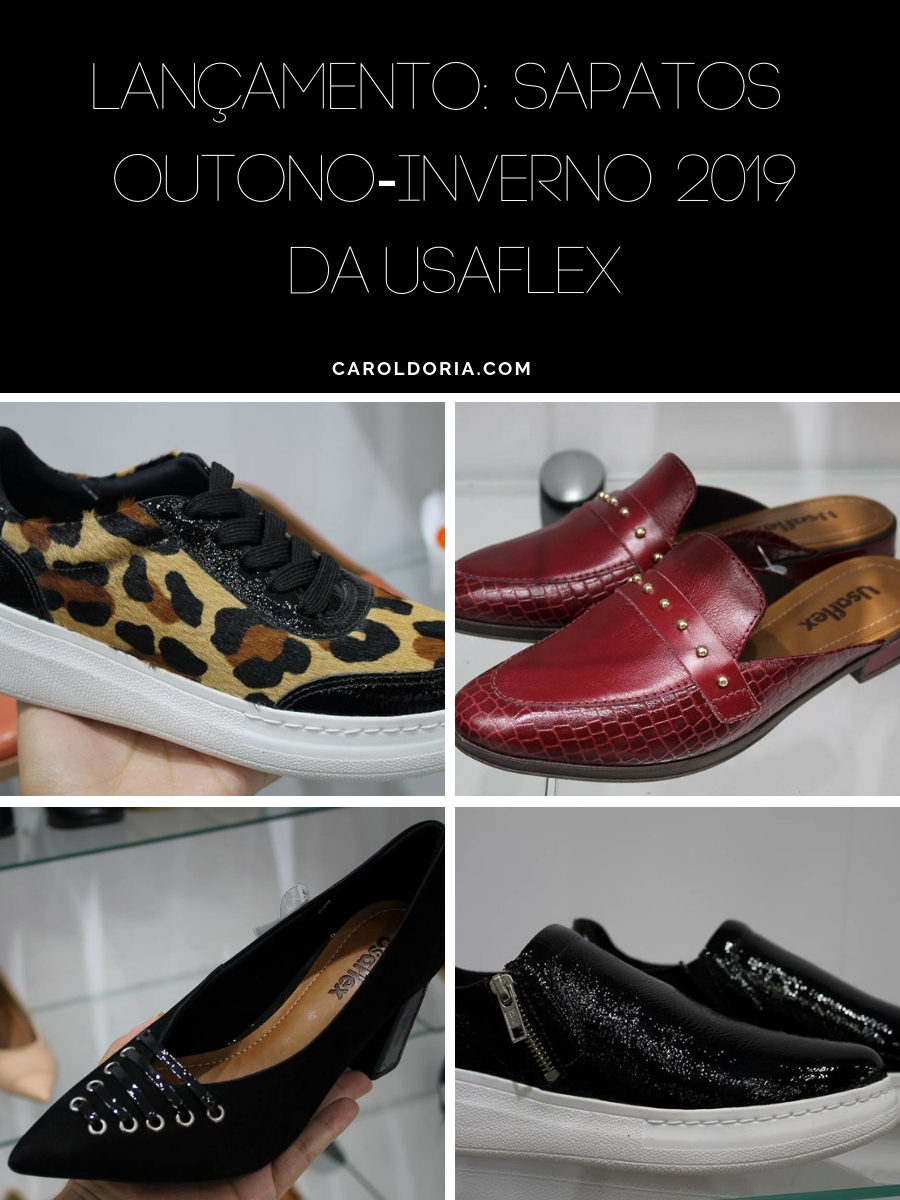 5166fd5de Lançamento: Sapatos Outono-Inverno 2019 da Usaflex – Carol Doria