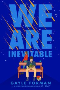 Review – We Are Inevitable by Gayle Forman
