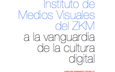 INSTITUTE OF VISUAL MEDIA ZKM: AT THE AVANT-GARDE OF DIGITAL CULTURE