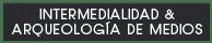 INTERMEDIALIDAD_&_ARQUEOLOGIA_DE_MEDIOS2