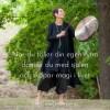 När du följer din egen rytm, dansar du med själen och skapar magi i livet. Carolina Gårdheim. Foto: Anja Callius.