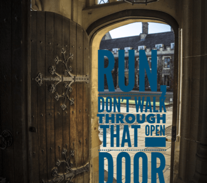 Run, Don't Walk Through That Open Door!