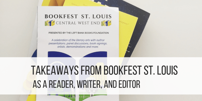 Header image reads: Takeaways From BookFest St. Louis 2018 as a Reader, Writer, and Editor