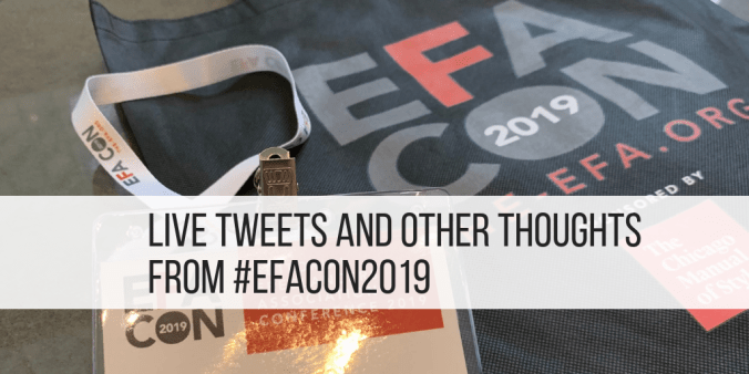 featured image with title: Live tweets and other thoughts from #EFAcon2019 and photo of conference tote bag and name badge