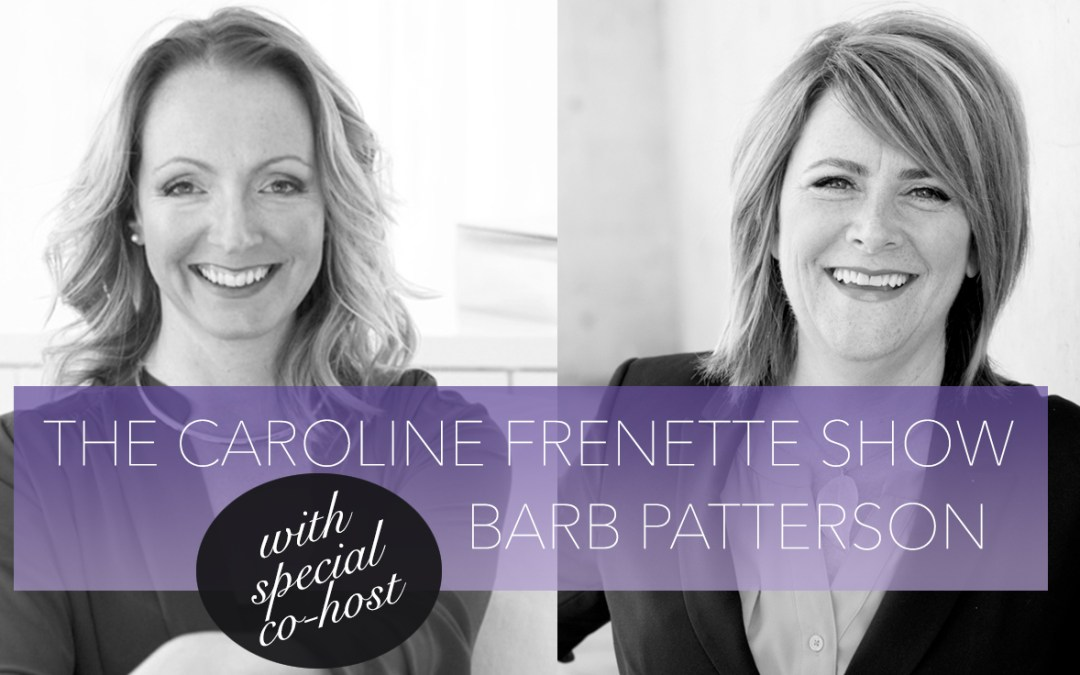 {PODCAST #38}  Barb & Caroline: Letting Life Do The Heavy Lifting
