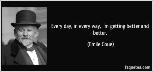 quote-every-day-in-every-way-i-m-getting-better-and-better-emile-coue-43266