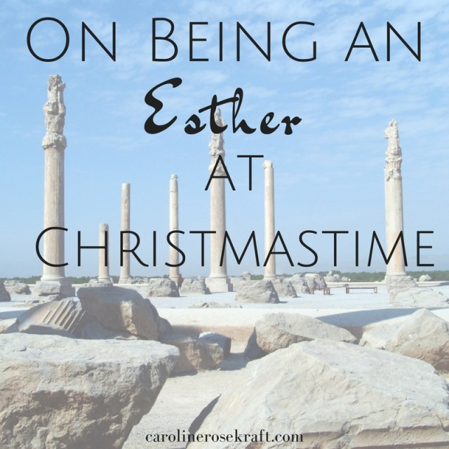 "On Being an ""Esther"" at Christmastime"