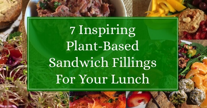 7 Inspiring Plant-Based Sandwich Fillings For Your Lunch